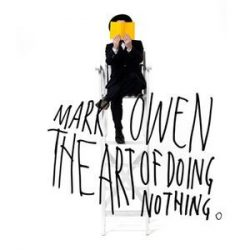 MARK OWEN - The Art Of Doing Nothing CD