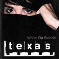 TEXAS - White On Blonde CD