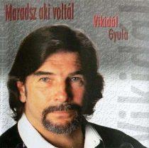 VIKIDÁL GYULA - Maradsz Aki Voltál CD