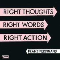FRANZ FERDINAND - Right Thoughts, Right Words, Right Action /2cd deluxe/ CD