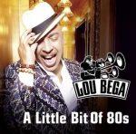 LOU BEGA - A Little Bit of 80s CD