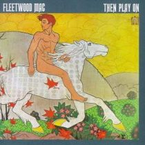 FLEETWOOD MAC - Then Play On CD