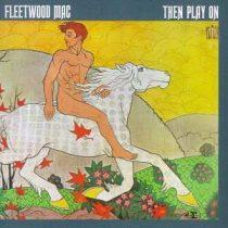 FLEETWOOD MAC - Then Play On CD