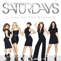 SATURDAYS - Living For The Weekend CD