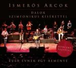 ISMERŐS ARCOK - Ezer Évnek Egy Reménye /koncert/ CD