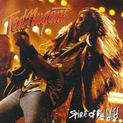 TED NUGENT - Spirit Of The Wild CD