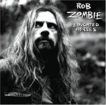 ROB ZOMBIE - Educated Horses CD