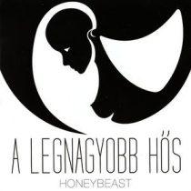 HONEYBEAST - A Legnagyobb Hős CD