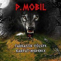 P.MOBIL - Farkasok Völgye Kárpát-Medence CD