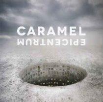 CARAMEL - Epicentrum CD