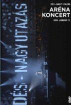 DÉS LÁSZLÓ - Nagy Utazás Aréna Koncert 2014 DVD