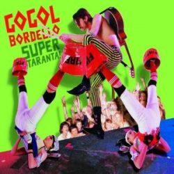 GOGOL BORDELLO - Super Taranta / vinyl bakelit / 2xLP