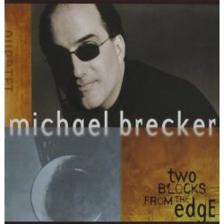 MICHAEL BRECKER - Two Blocks From The Road CD