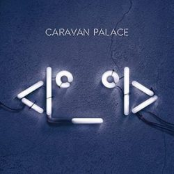 CARAVAN PALACE - Robot Face / vinyl bakelit / LP