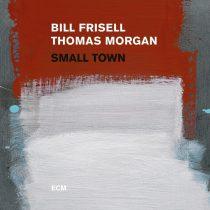BILL FRISSEL, THOMAS MORGAN - Small Town / vinyl bakelit / LP
