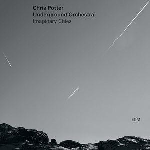 CHRIS POTTER UNDERGROUND ORCHESTRA - Imaginary Cities/ vinyl bakelit / 2xLP