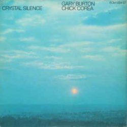 GARY BURTON, CHICK COREA - Crystal Silence / vinyl bakelit / LP