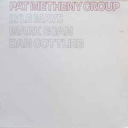 PAT METHENY GROUP - Pat Metheny Group / vinyl bakelit / LP