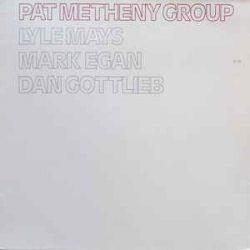 PAT METHENY GROUP - Pat Metheny Group / vinyl bakelit / LP