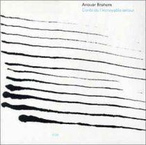 ANOUAR BRAHEM - Conte De I'incroyable Amour CD