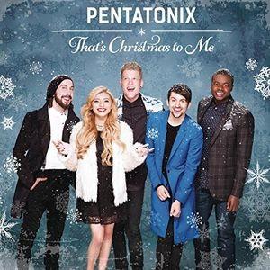 PENTATONIX - That's Christmas To Me CD