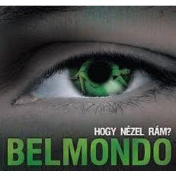 BELMONDO - Hogy Nézel Rám CD