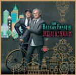 BALKAN FANATIK - Jajj Az A Szerelem CD