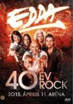 EDDA - 40 Év Rock 2015. Április 11. Aréna DVD