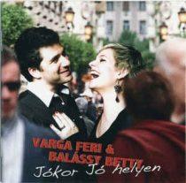 VARGA FERENC ÉS BALÁSSY BETTY - Jókor Jó Helyen CD