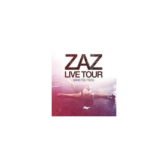 ZAZ - Sans Tsu Tsou Live Tour  CD