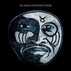 TAJ MAHAL - Natch'l Blues CD