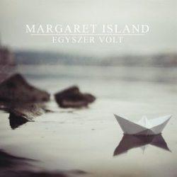 MARGARET ISLAND - Egyszer Volt CD