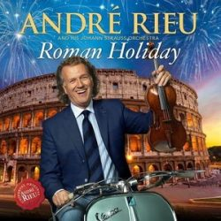 ANDRE RIEU - Roman Holiday CD