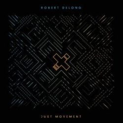 ROBERT DELONG - Just Movement CD