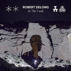 ROBERT DELONG - In The Cards CD