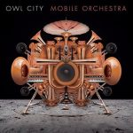 OWL CITY - Mobile Orchestra CD