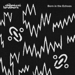 CHEMICAL BROTHERS - Born In The Echoes / vinyl bakelit / 2xLP