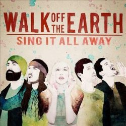 WALK OFF THE EARTH - Sing It All Away CD