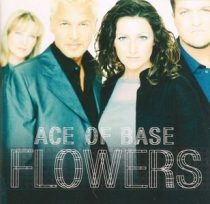 ACE OF BASE - Flowers CD