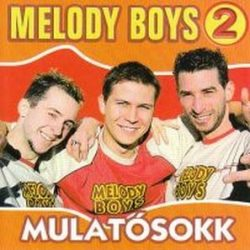 MELODY BOYS - Mulatósokk CD