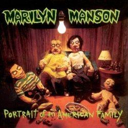 MARILYN MANSON - Portrait Of An American Family CD