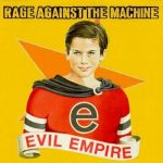 RAGE AGAINST THE MACHINE - Evil Empire / vinyl bakelit / LP