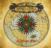 SPYRO GYRA - A Foreign Affair CD