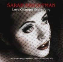 SARAH BRIGHTMAN - Love Changes Everything /Webber Collection 2./ CD