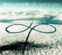 DEEP PURPLE - All I Got Is You CDs