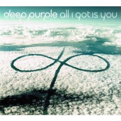 DEEP PURPLE - All I Got Is You CDs