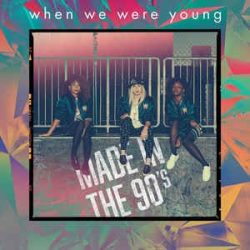 WHEN WE WERE YOUNG - Made In The 90's CD