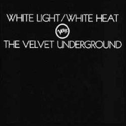 VELVET UNDERGROUND - White Light / White Heat CD