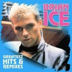 BRIAN ICE - Greatest Hits & Remixes / vinyl bakelit / LP