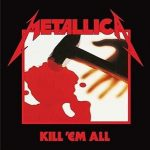 METALLICA - Kill 'Em All / Remaster 2016 / CD